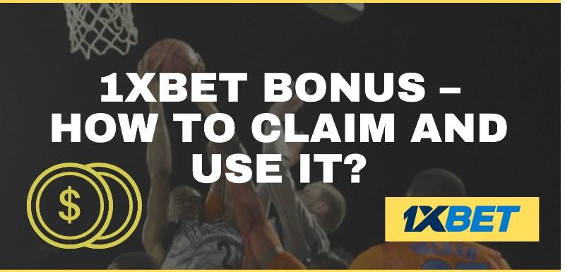 1xBet bonus: how to claim and use it